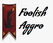 Foolish Aggro