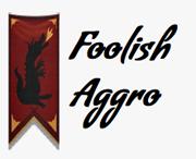 Foolish Aggro